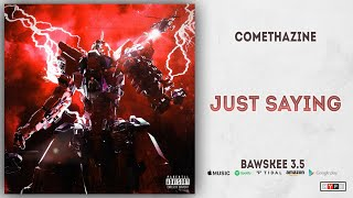 Comethazine - Just Saying Bawskee 3.5