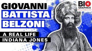 Giovanni Battista Belzoni - A Real Life Indiana Jones
