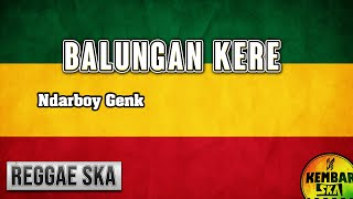 Video Balungan Kere - Ndarboy Genk Reggae SKA Version terbaru 2019 download MP3, 3GP, MP4, WEBM, AVI, FLV September 2019