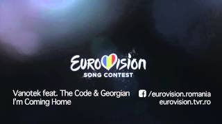Vanotek feat. The Code & Georgian - Im coming home Eurovision Romania 2016
