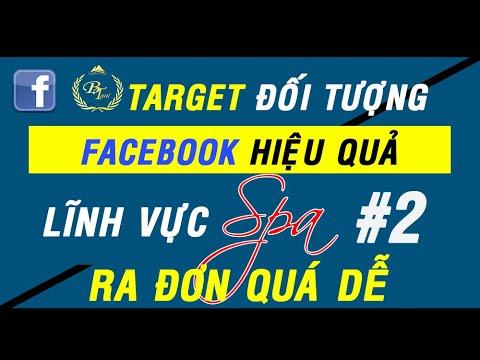 Cách Target Đối Tượng Facebook Hiệu Quả Cho Spa #2 - Chạy Quảng Cáo Facebook 2019