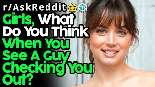 Cover images Girls Reveal What They Think When Guys Check Them Out (r/AskReddit Top Posts | Reddit Stories)