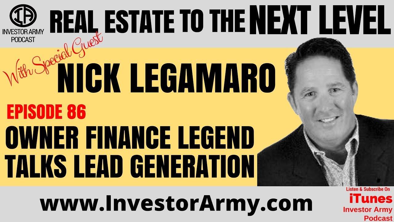 Owner Finance Legend Talks Lead Generation - Nick Legamaro
