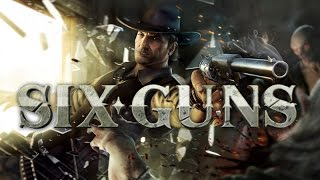 THESE GUNS ARE AWESOME! - Six Guns