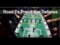5 Bar Defense Foosball Tutorial (Road to Pro 11)