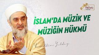 İSLAM'DA MÜZİK VE MÜZİĞİN HÜKMÜ - Nureddin Yıldız / fetvameclisi.com