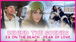 BEHIND THE SCENES - Ex on The Beach: PEAK OF LOVE