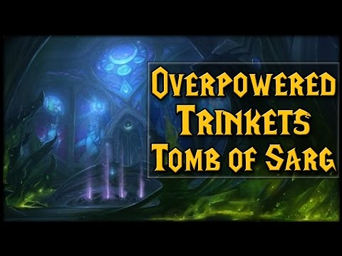 Overpowered Trinkets in Tomb of Sargeras? Patch 7.2.5 | WoW Legion