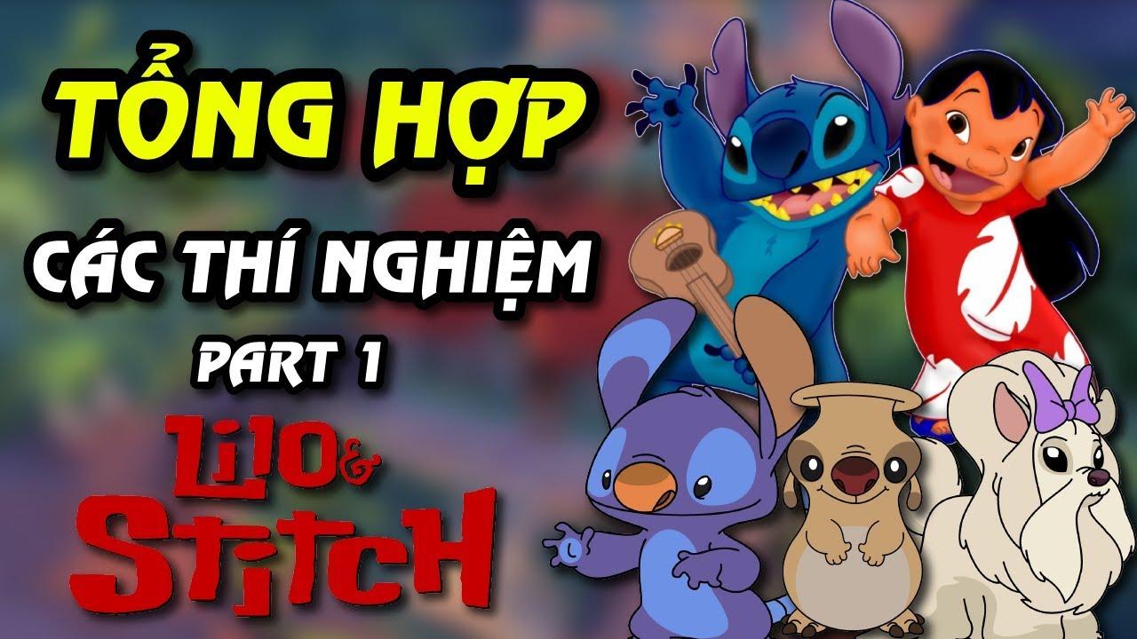 Tổng Hợp Những Thí Nghiệm Trong Lilo & Stitch (Part 1)
