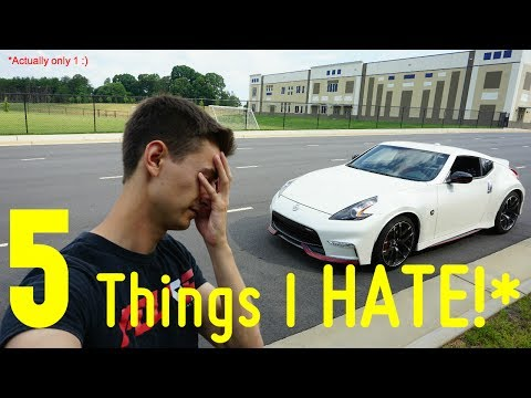 Do I HATE Anything About My Nismo 370Z?