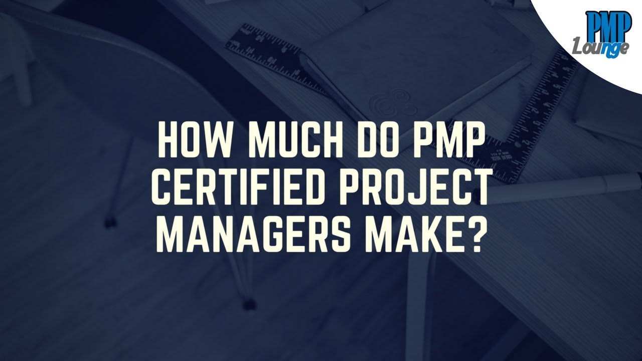How much do pmp certified project managers make youtube how much do pmp certified project managers make 1betcityfo Images