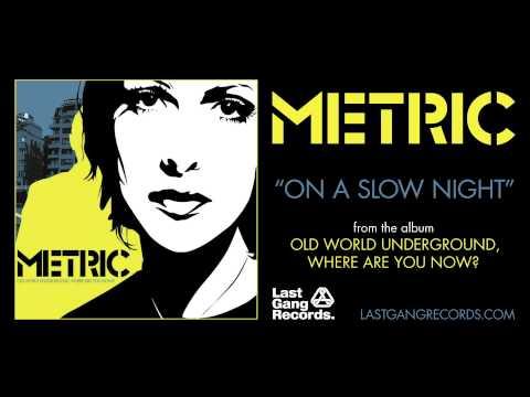 Music video Metric - On a Slow Night