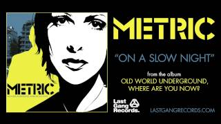 Watch Metric On A Slow Night video