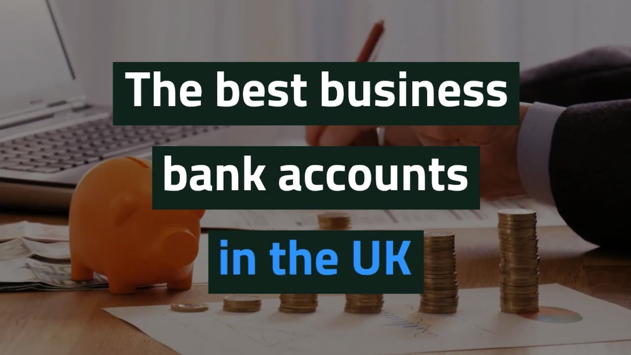 The best business bank accounts in the UK