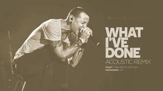 Linkin Park - What I've Done - Acoustic Version / Remix
