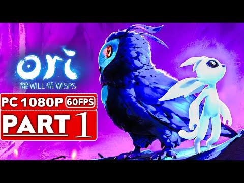 ORI AND THE WILL OF THE WISPS Gameplay Walkthrough Part 1 [1080p HD 60FPS PC] – No Commentary