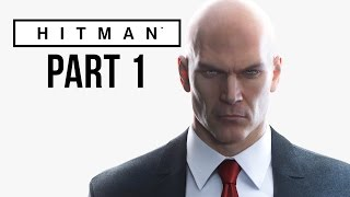 Hitman 2016 Gameplay Walkthrough Part 1 - PROLOGUE & TRAINING (Full Game)