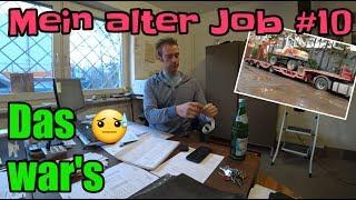Mein alter Job #10 | Das war´s