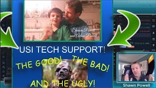 USI TECH SUPPORT! THE GOOD , THE BAD AND THE UGLY! PLUS BIG USI TECH TRAINING TIPS!