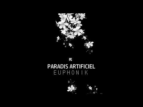 Youtube: EUPHONIK – PARADIS ARTIFICIEL (PROD: NIZI)