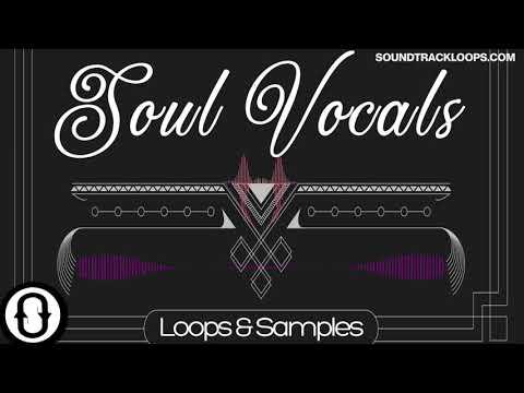 Soul Vocals Royalty Free Vocal Samples