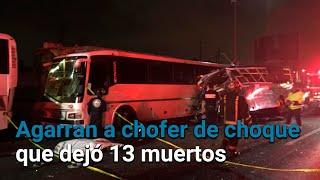 Detienen a chofer involucrado en choque en la México-Pachuca que dejó 13 muertos