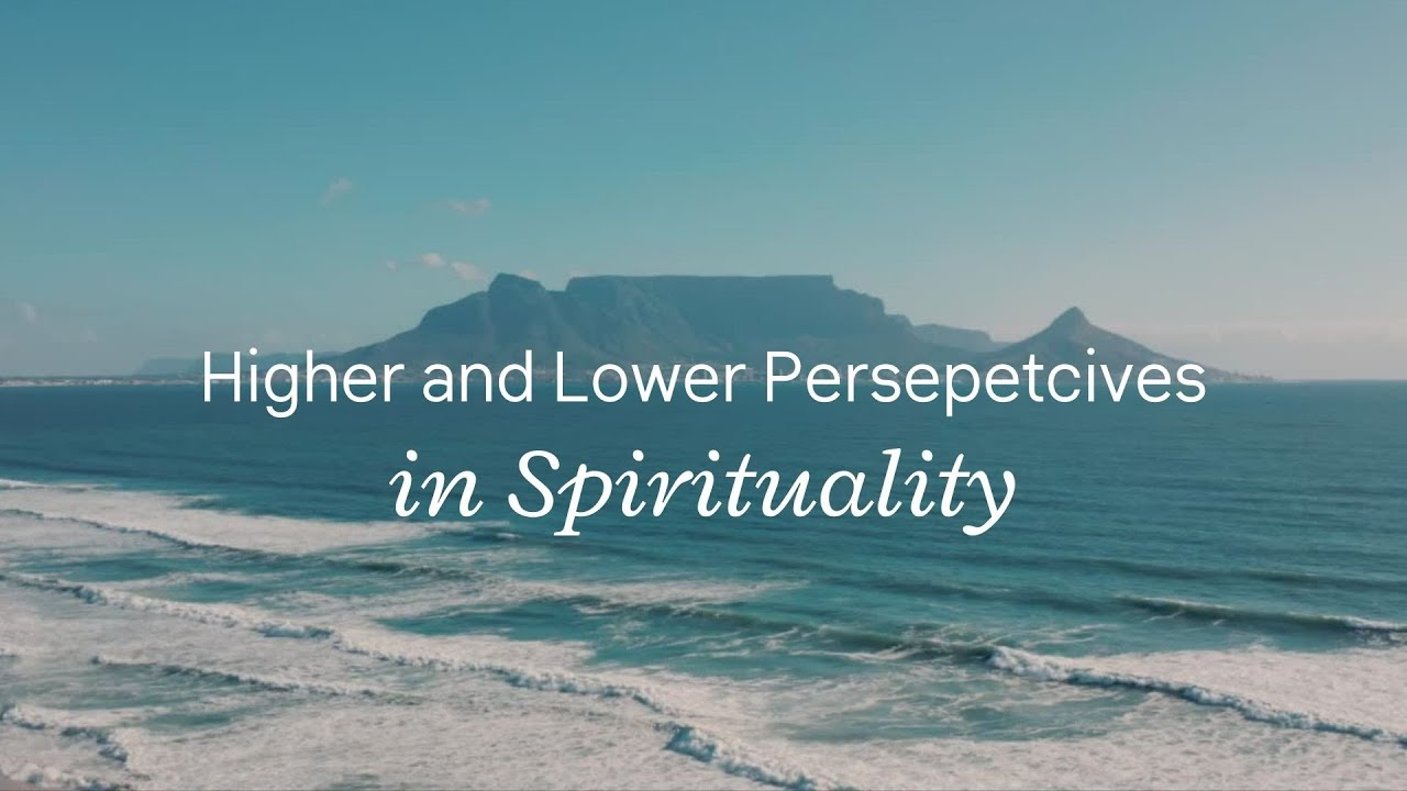 Higher and Lower Perspectives in Spirituality
