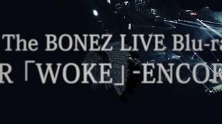 The BONEZ TOUR WOKE ENCORE @Zepp Tokyo-Trailer-