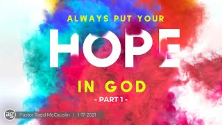 What Do You Put Your Hope In (Part 1) | Pastor Todd McCauslin | 1-17-21