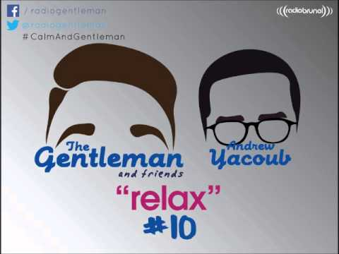 The Gentleman and Friends Radio Show with Andrew Yacoub