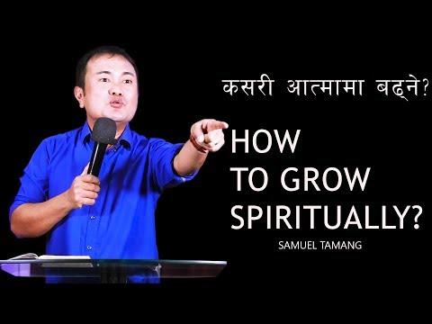 HOW TO GROW SPIRITUALLY? SAMUEL TAMANG/ NEPALI