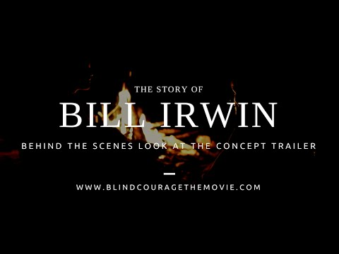 The Story of Bill Irwin (The Blind Hiker that Inspired the World)