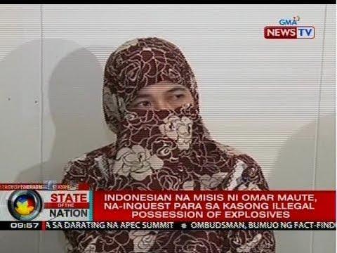 SONA: Indonesian na misis ni Omar Maute, na-inquest para sa kasong illegal possession of explosives