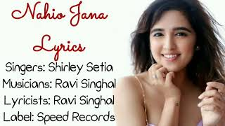 SHIRLEY SETIA | NAIYO JANA LYRICAL VIDEO