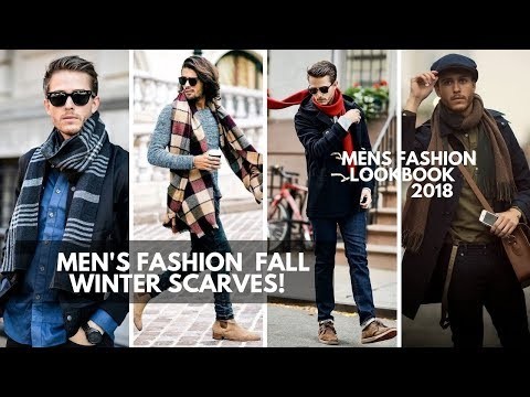 Men\'s Scarves For Fall And Winter | Men's Fashion | Lookbook Inspiration 2018