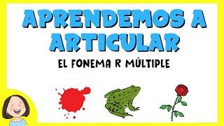 Aprendemos a pronunciar el fonema /R/ múltiple