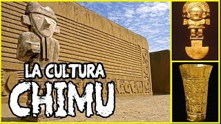 LA CULTURA CHIMÚ - THE CHIMU CULTURE