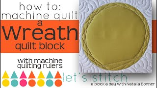 How to: Machine Quilt a Wreath Quilt Block-With Natalia Bonner- Let's Stitch a Block a Day- Day 141