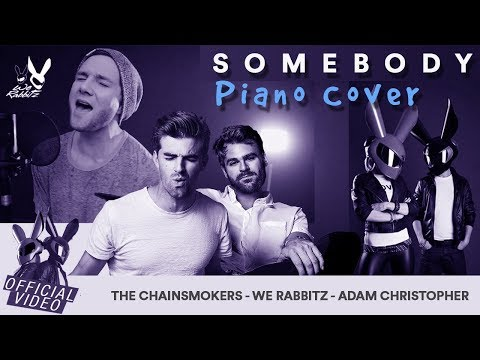 The Chainsmokers ft Drew Love  Somebody We Rabbitz ft Adam Christopher Acoustic
