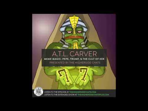 A.T.L. Carver | Meme Magic: Pepe, Trump, & The Cult of Kek