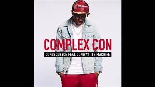 Consequence Feat Conway The Machine - Complex Con