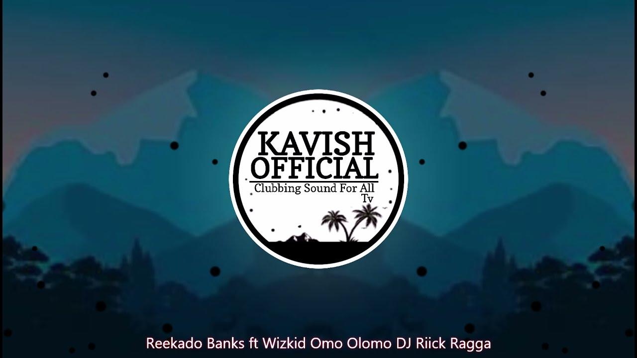 Download Reekado Banks ft Wizkid - Omo Olomo (DJ Riick Ragga)