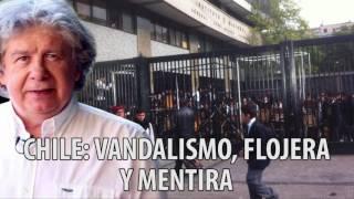 Fernando Villegas - Chile: Vandalismo, Flojera y Mentira