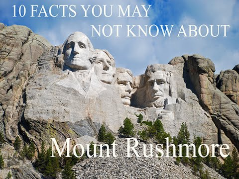 Mount Rushmore - 10 Facts You May Not Know - YouTube