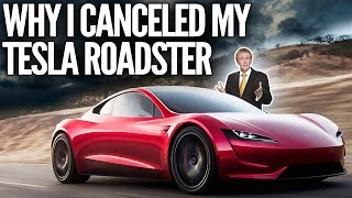 Why I Canceled My Tesla Roadster - The Surprise Twist