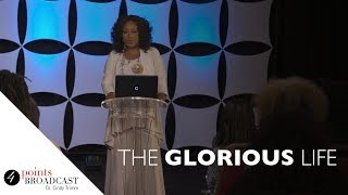 The Glorious Life | Dr. Cindy Trimm | The 8 Stages of Spiritual Maturation