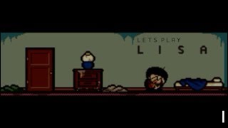 Let#39s Play LISA THE PAINFUL RPG - Part One - Happy Birthday, Lisa