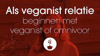 Als veganist een relatie beginnen met veganist of juist niet?