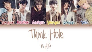 Video B.A.P (비에이피) - Think Hole | Han/Rom/Eng | Color Coded Lyrics | download MP3, 3GP, MP4, WEBM, AVI, FLV Agustus 2018