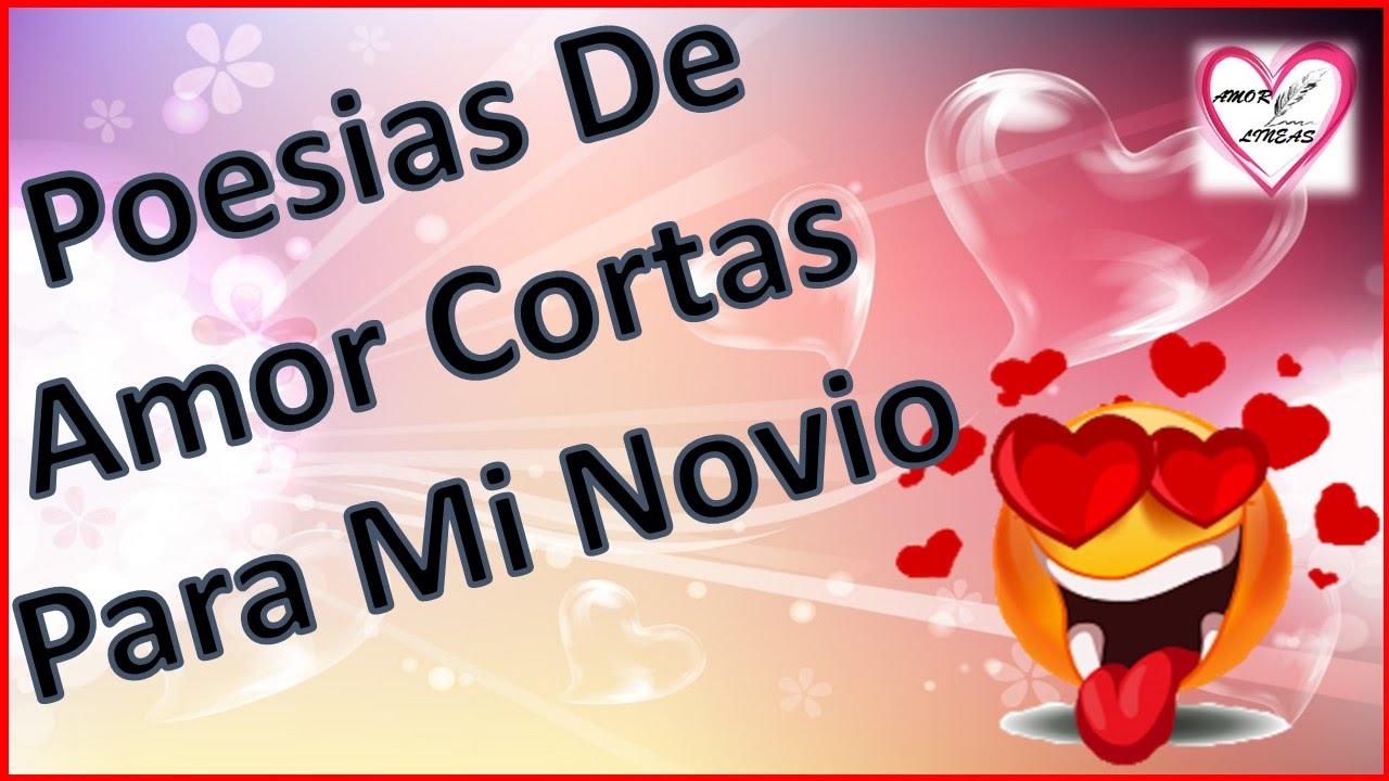 Poesias De Amor Cortas Para Mi Novio Poesia Corta Para El Youtube